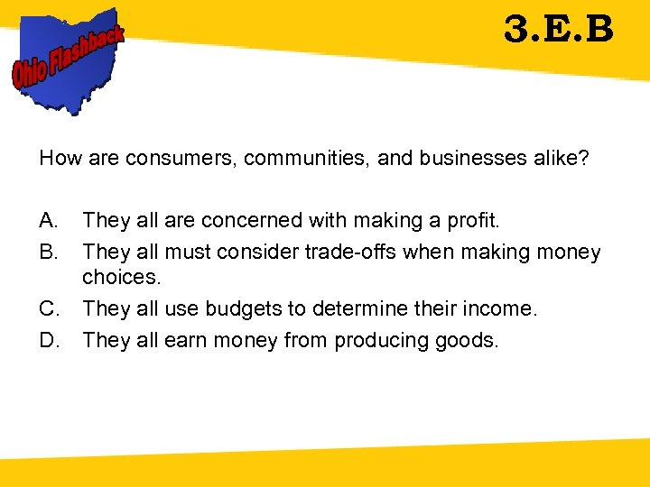 3. E. B How are consumers, communities, and businesses alike? A. B. C. D.