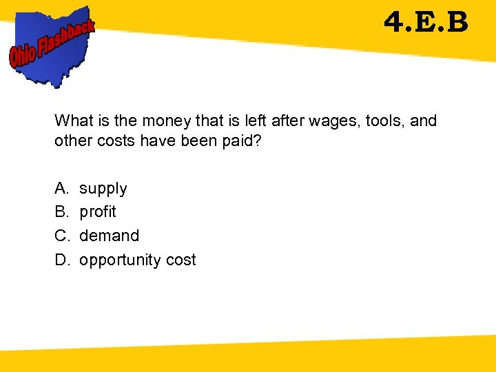 4. E. B What is the money that is left after wages, tools, and