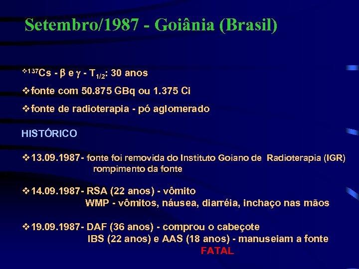 Setembro/1987 - Goiânia (Brasil) v 137 Cs - b e g - T 1/2: