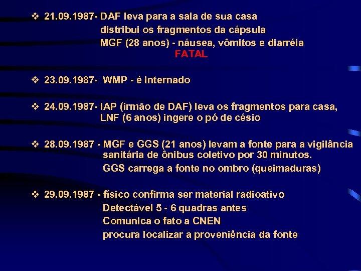 v 21. 09. 1987 - DAF leva para a sala de sua casa distribui