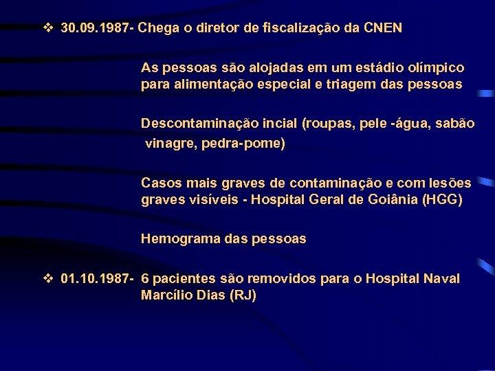v 30. 09. 1987 - Chega o diretor de fiscalização da CNEN As pessoas
