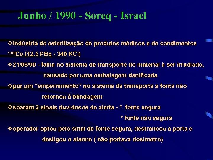 Junho / 1990 - Soreq - Israel v. Indústria de esterilização de produtos médicos