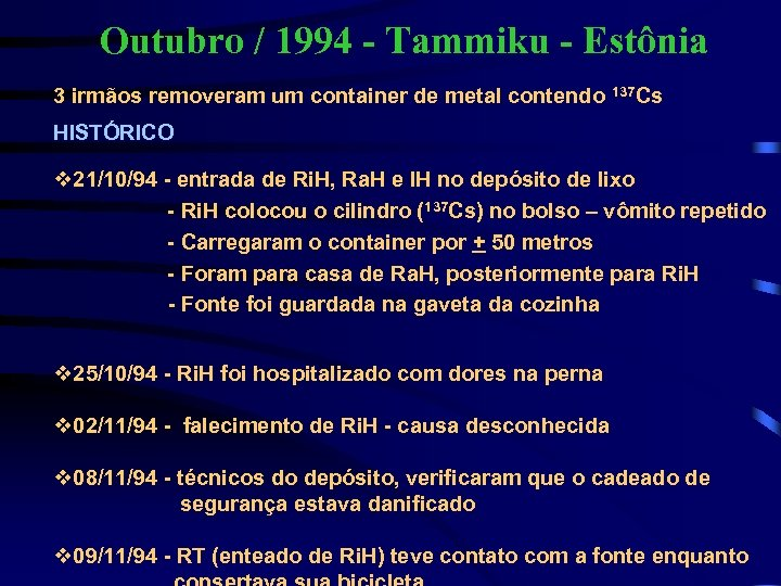 Outubro / 1994 - Tammiku - Estônia 3 irmãos removeram um container de metal