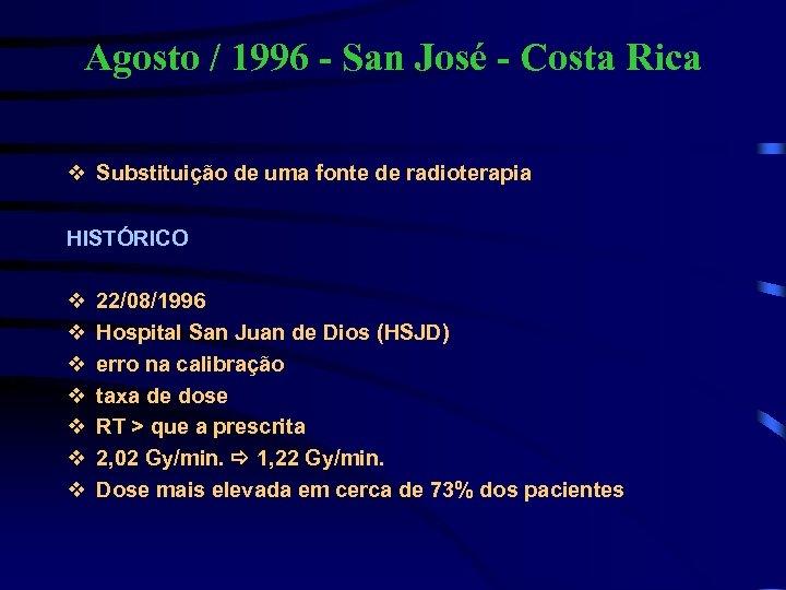 Agosto / 1996 - San José - Costa Rica v Substituição de uma fonte