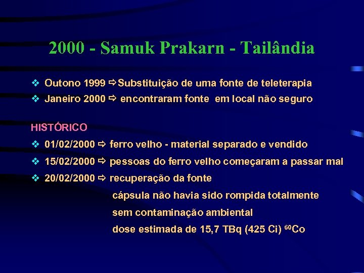 2000 - Samuk Prakarn - Tailândia v Outono 1999 Substituição de uma fonte de