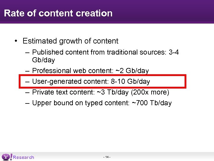 Rate of content creation • Estimated growth of content – Published content from traditional