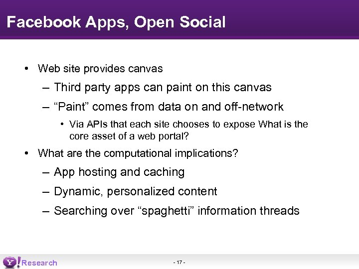 Facebook Apps, Open Social • Web site provides canvas – Third party apps can