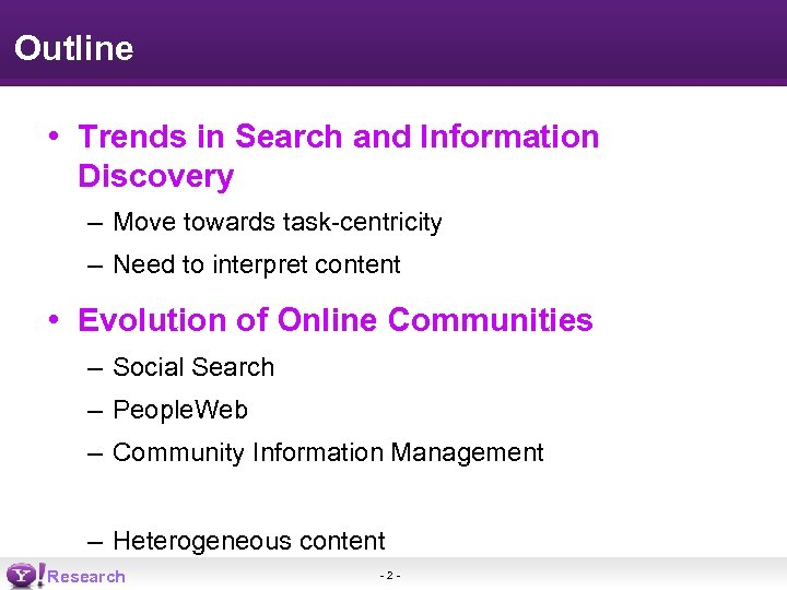Outline • Trends in Search and Information Discovery – Move towards task-centricity – Need