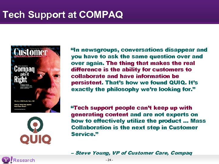 "Tech Support at COMPAQ ""In newsgroups, conversations disappear and you have to ask the"