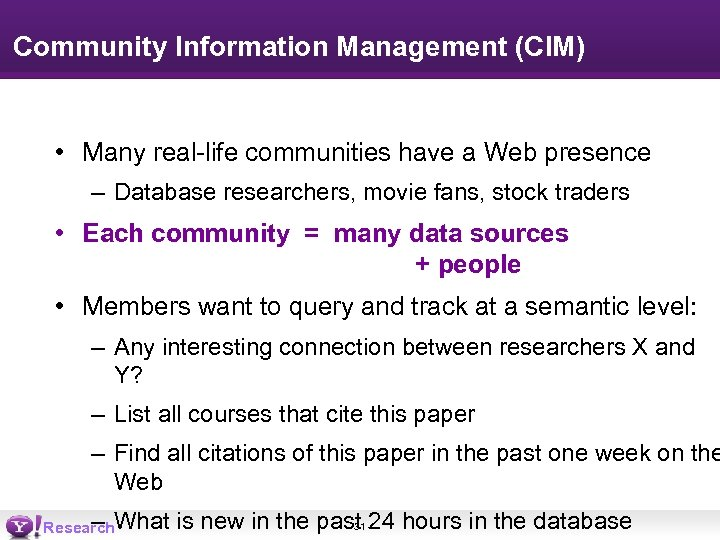 Community Information Management (CIM) • Many real-life communities have a Web presence – Database