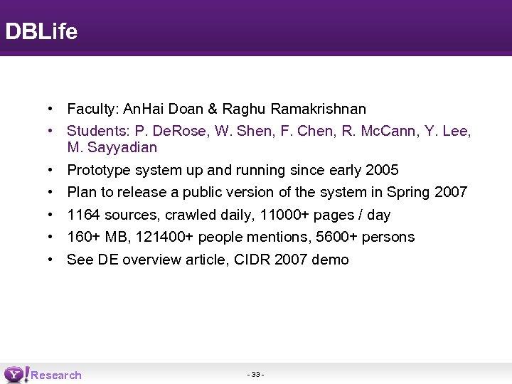 DBLife • Faculty: An. Hai Doan & Raghu Ramakrishnan • Students: P. De. Rose,