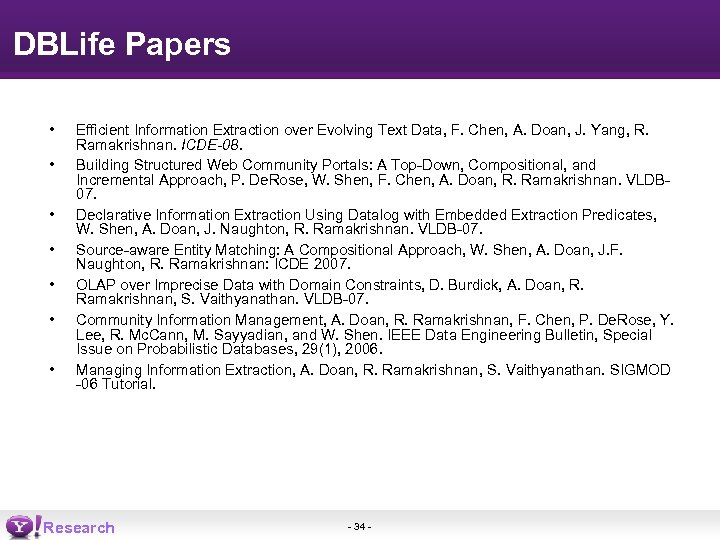 DBLife Papers • • Efficient Information Extraction over Evolving Text Data, F. Chen, A.