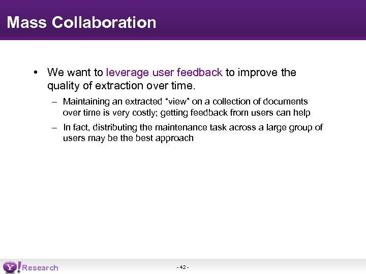Mass Collaboration • We want to leverage user feedback to improve the quality of