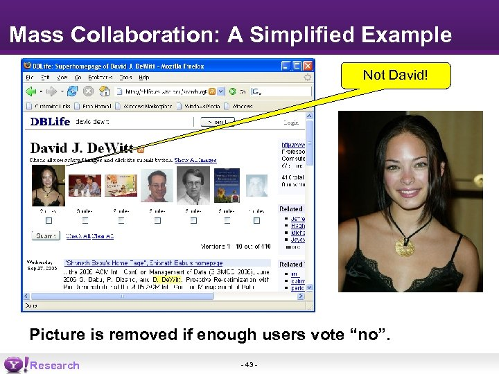 Mass Collaboration: A Simplified Example Not David! Picture is removed if enough users vote