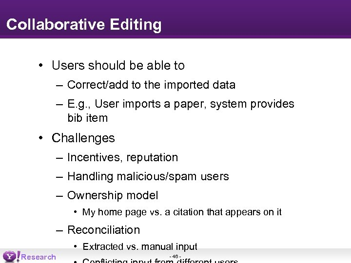 Collaborative Editing • Users should be able to – Correct/add to the imported data