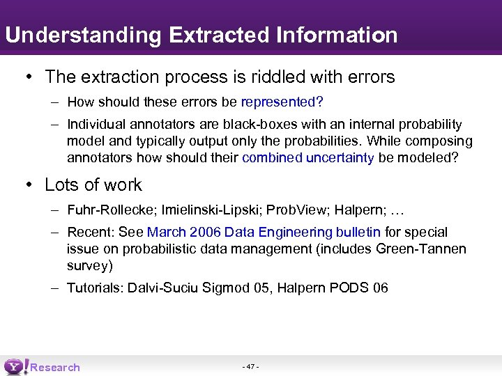 Understanding Extracted Information • The extraction process is riddled with errors – How should