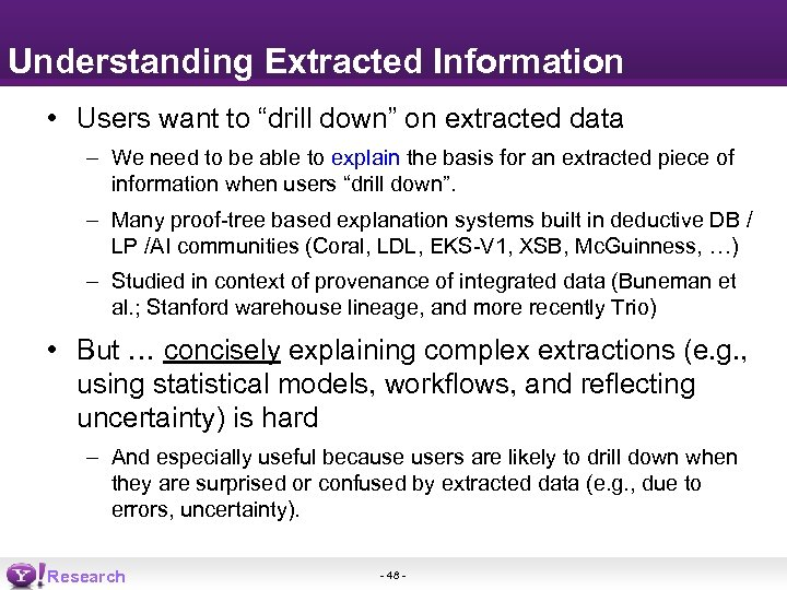 "Understanding Extracted Information • Users want to ""drill down"" on extracted data – We"