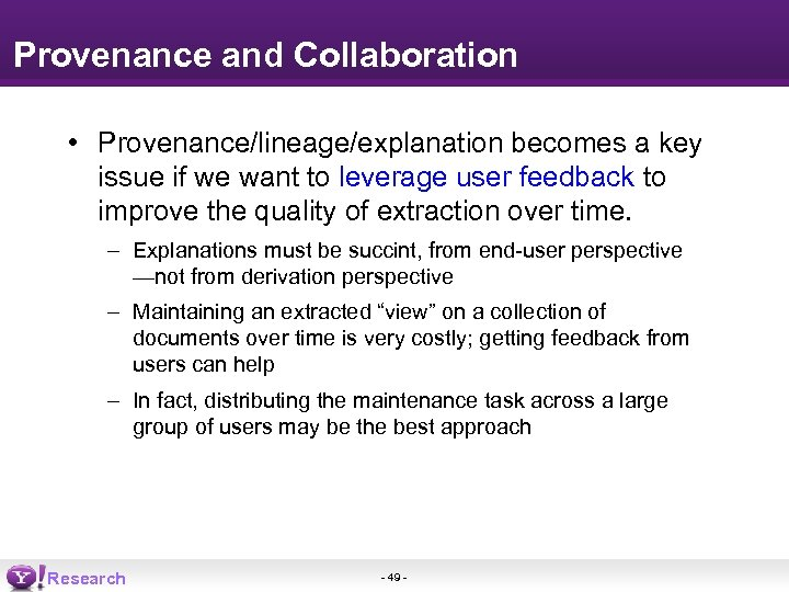 Provenance and Collaboration • Provenance/lineage/explanation becomes a key issue if we want to leverage