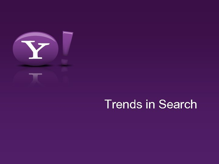 Trends in Search