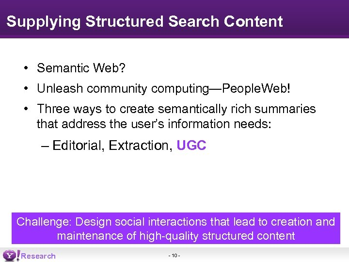 Supplying Structured Search Content • Semantic Web? • Unleash community computing—People. Web! • Three