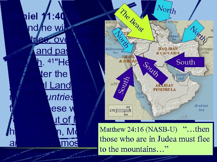 Th North Sou th th rth No or N e. B Daniel 11: 40