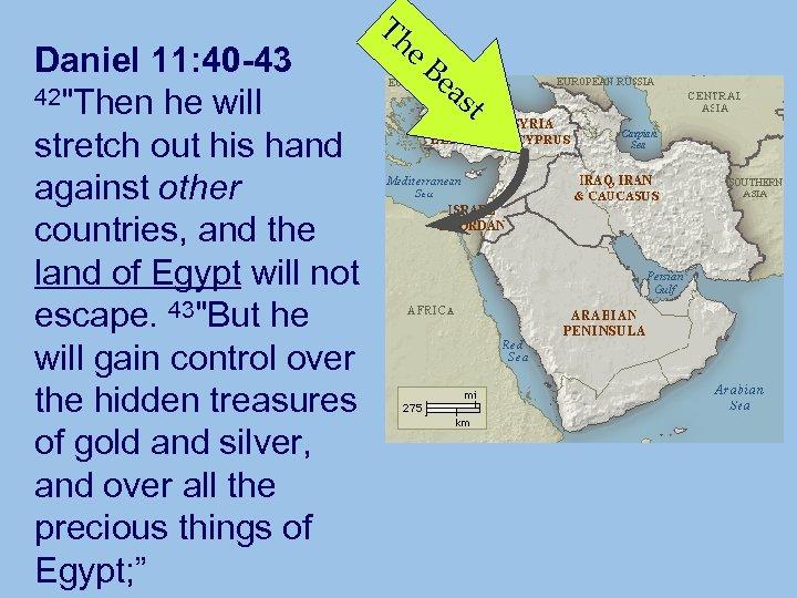 Daniel 11: 40 -43 42
