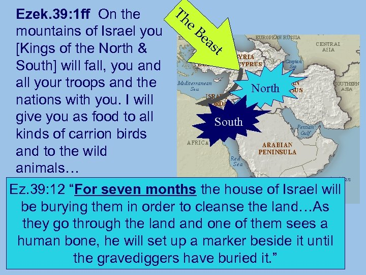 Th Ezek. 39: 1 ff On the e. B mountains of Israel you ea
