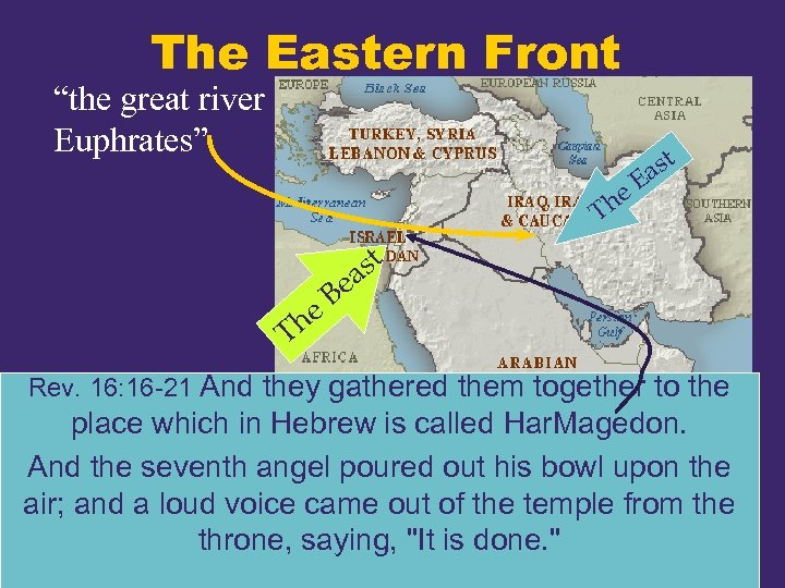 "The Eastern Front ""the great river Euphrates"" t he T as E st ea"