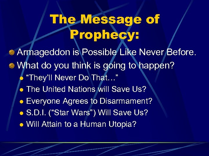 The Message of Prophecy: Armageddon is Possible Like Never Before. What do you think