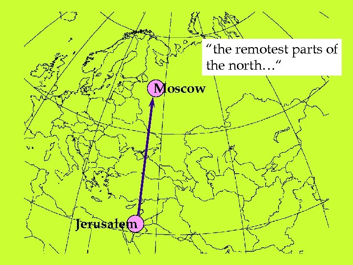 """the remotest parts of the north…"" Moscow Jerusalem"