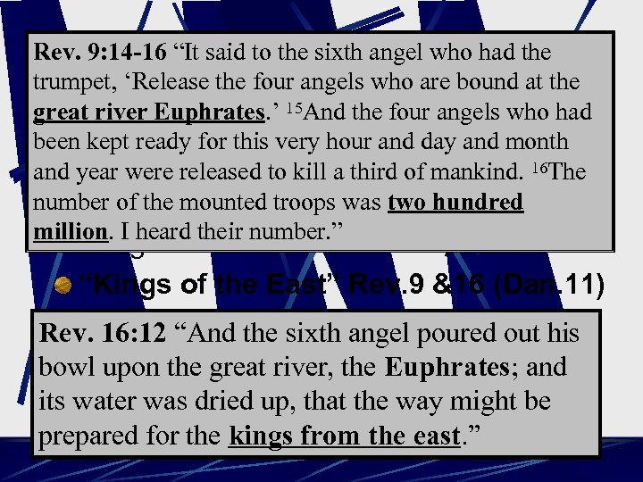 "Rev. 9: 14 -16 ""It said to the sixth angel who had the The"