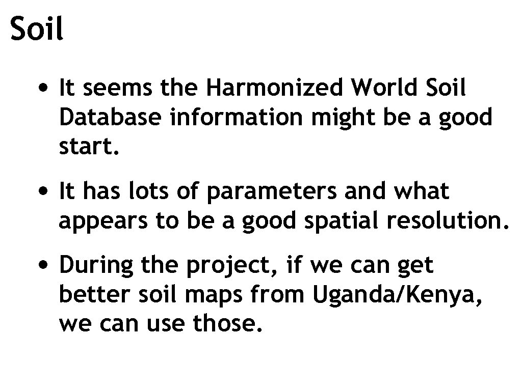 Soil • It seems the Harmonized World Soil Database information might be a good