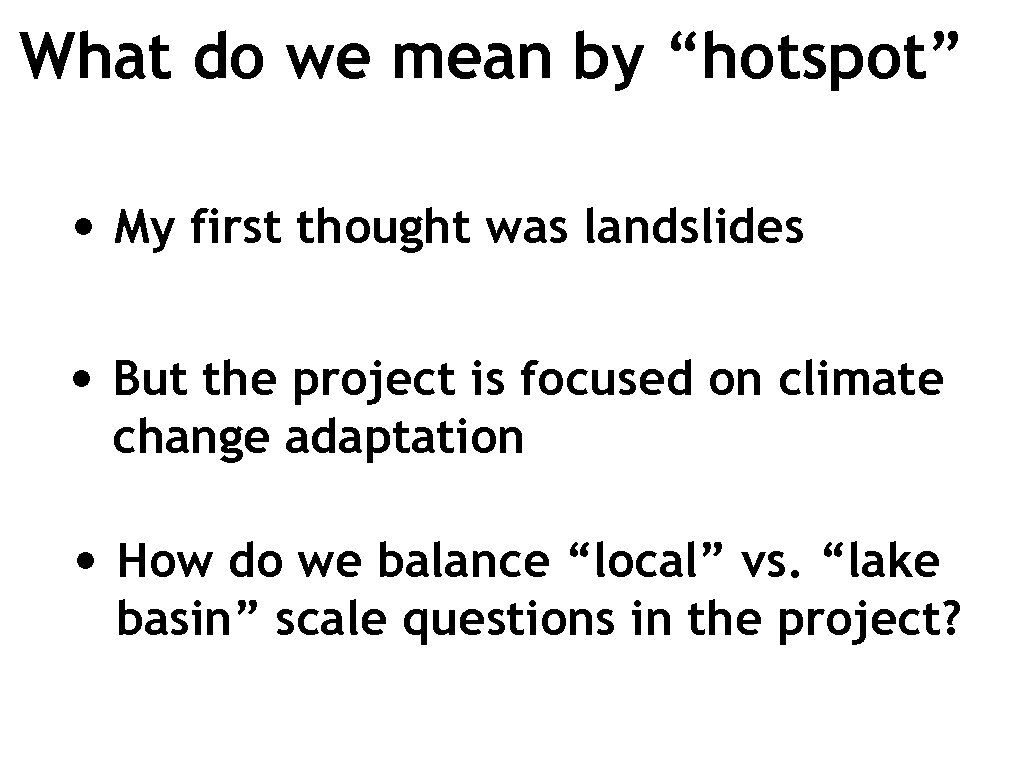 "What do we mean by ""hotspot"" • My first thought was landslides • But"
