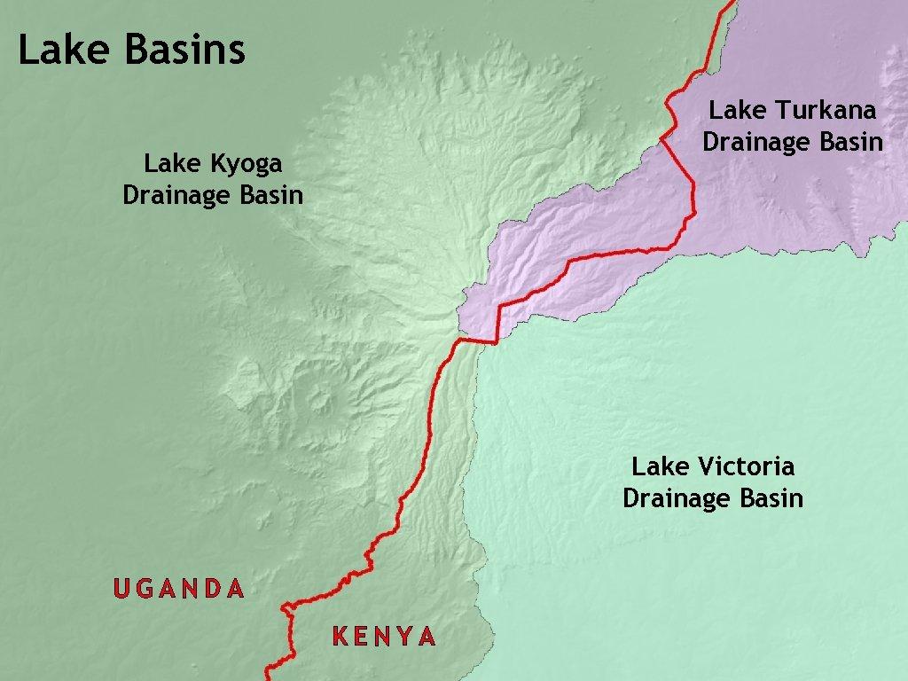 Lake Basins Lake Turkana Drainage Basin Lake Kyoga Drainage Basin Lake Victoria Drainage Basin