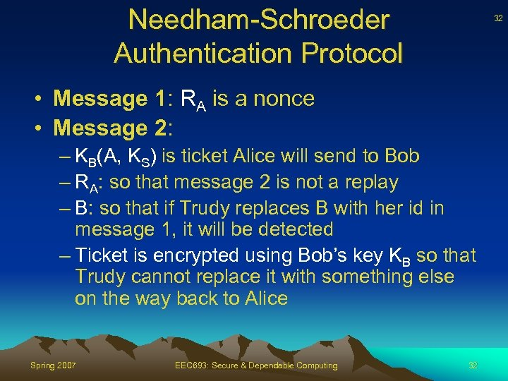 Needham-Schroeder Authentication Protocol 32 • Message 1: RA is a nonce • Message 2: