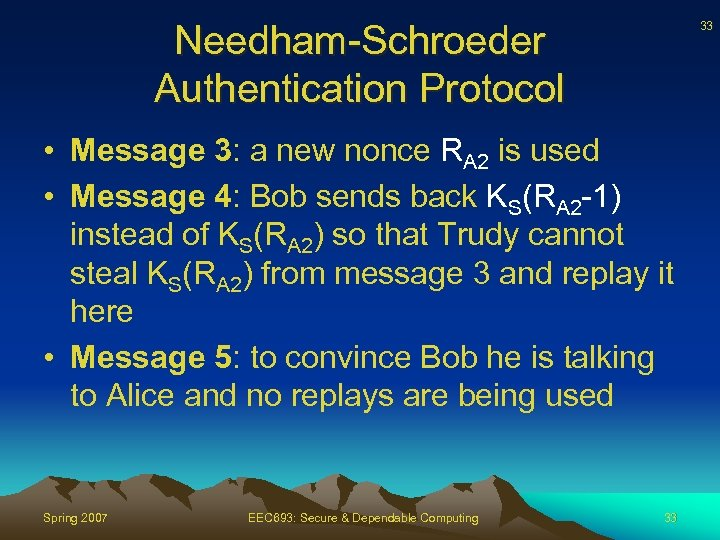 Needham-Schroeder Authentication Protocol 33 • Message 3: a new nonce RA 2 is used