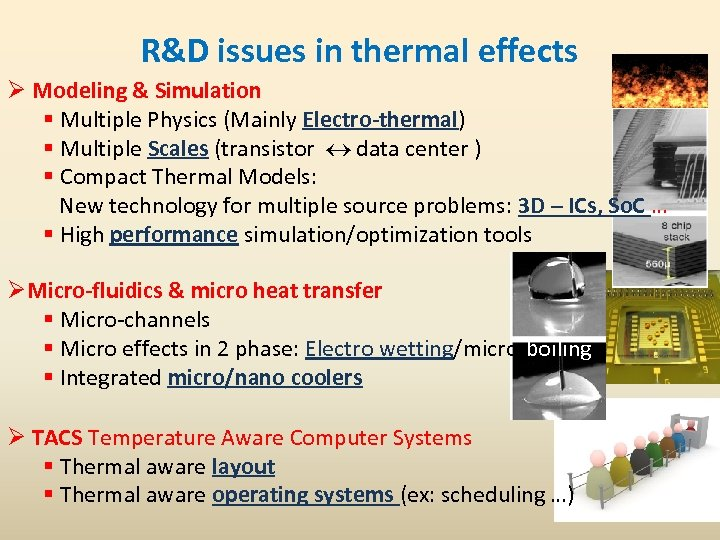 R&D issues in thermal effects Ø Modeling & Simulation § Multiple Physics (Mainly Electro-thermal)