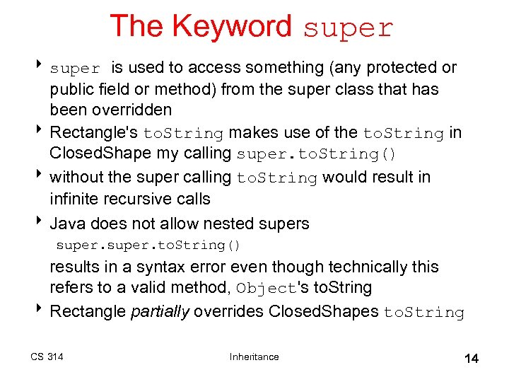 The Keyword super 8 super is used to access something (any protected or public