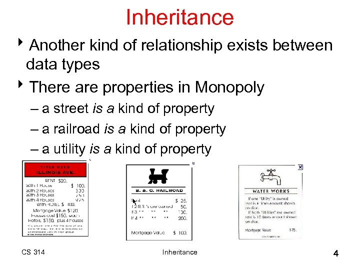 Inheritance 8 Another kind of relationship exists between data types 8 There are properties