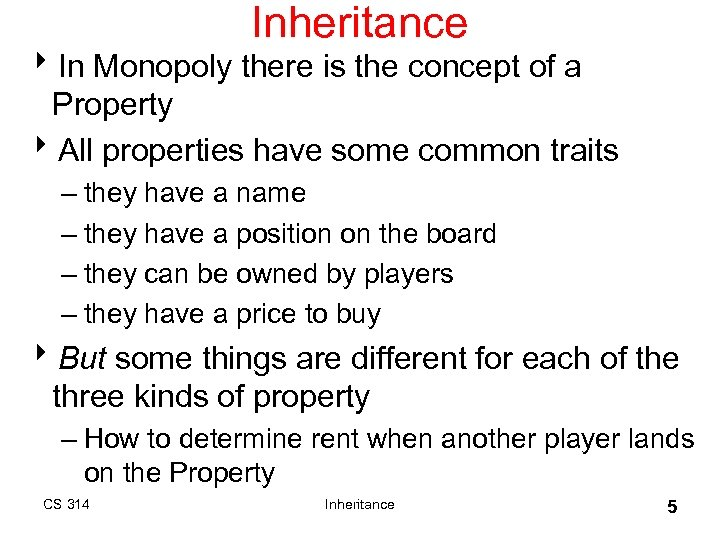 Inheritance 8 In Monopoly there is the concept of a Property 8 All properties