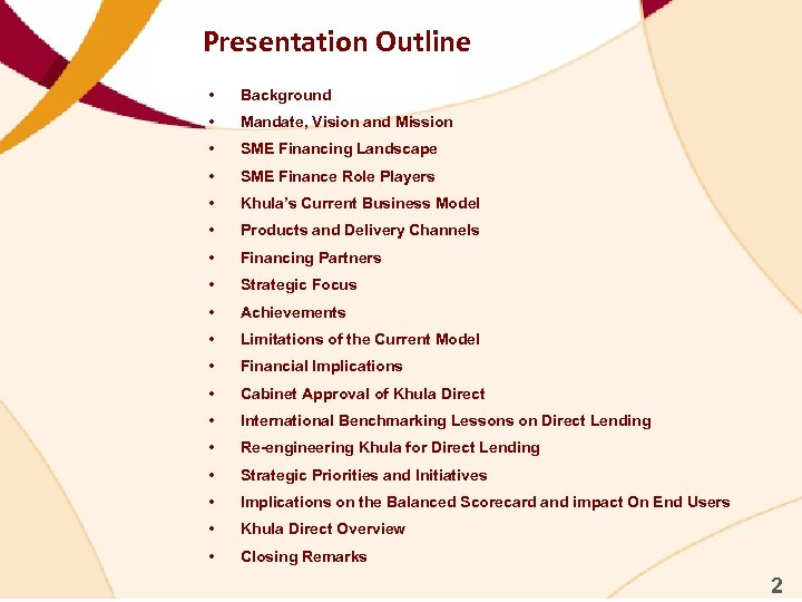 Presentation Outline • Background • Mandate, Vision and Mission • SME Financing Landscape •