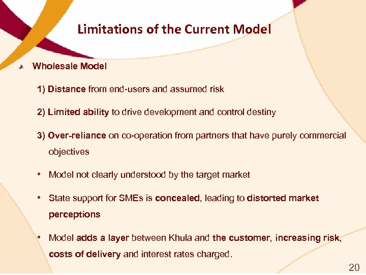 Limitations of the Current Model Wholesale Model 1) Distance from end-users and assumed risk
