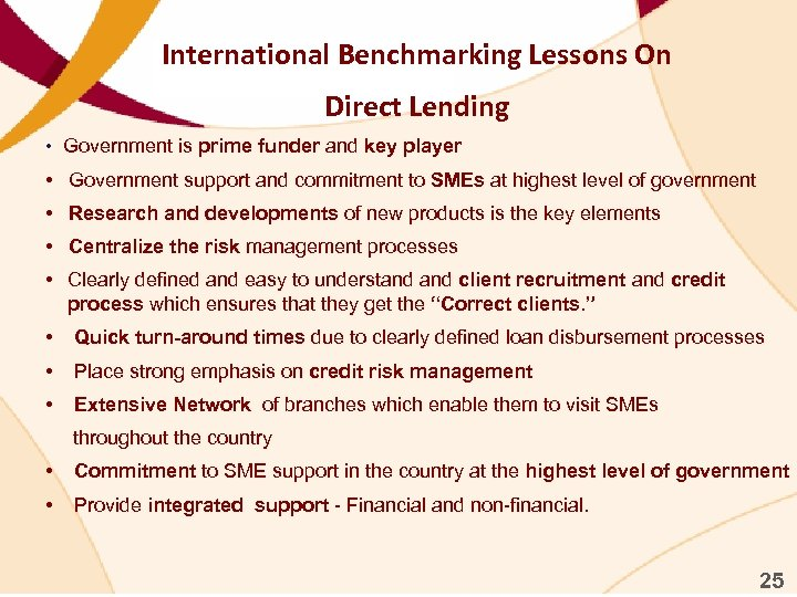 International Benchmarking Lessons On Direct Lending • Government is prime funder and key player