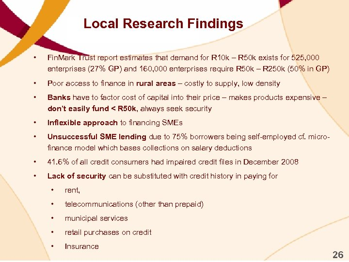Local Research Findings • Fin. Mark Trust report estimates that demand for R 10
