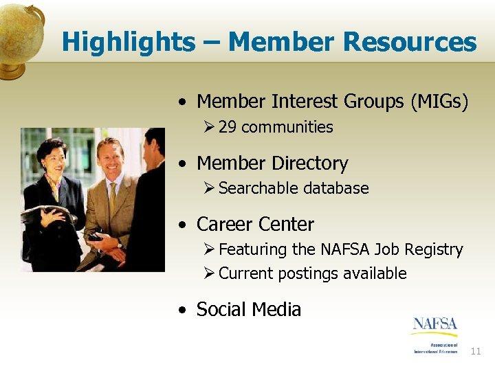 Highlights – Member Resources • Member Interest Groups (MIGs) Ø 29 communities • Member