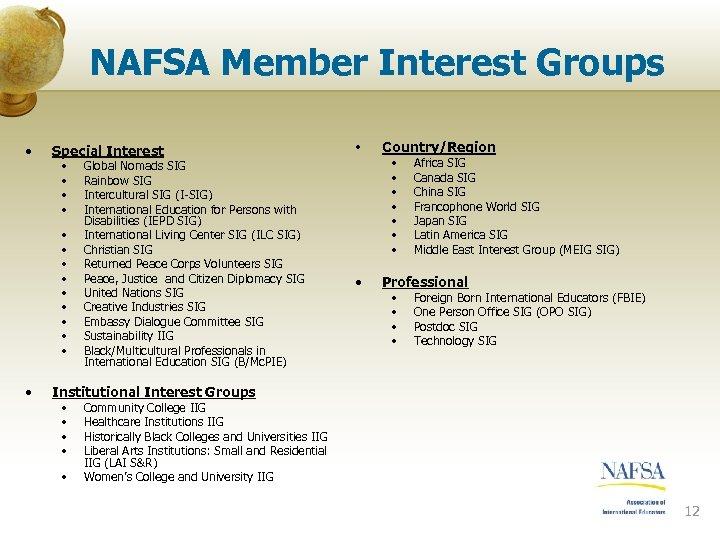 NAFSA Member Interest Groups • Special Interest • • • • Global Nomads SIG