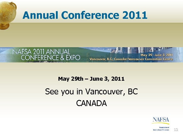 Annual Conference 2011 May 29 th – June 3, 2011 See you in Vancouver,