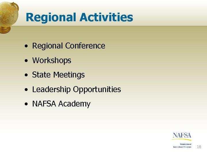 Regional Activities • Regional Conference • Workshops • State Meetings • Leadership Opportunities •