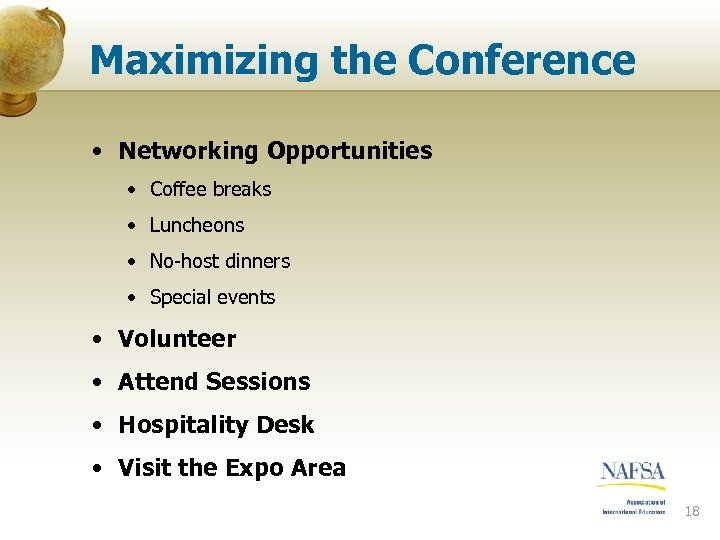 Maximizing the Conference • Networking Opportunities • Coffee breaks • Luncheons • No-host dinners