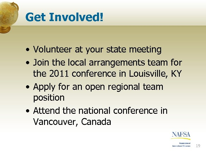 Get Involved! • Volunteer at your state meeting • Join the local arrangements team